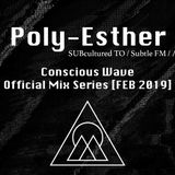 Poly-Esther x Conscious Wave - Official Mix Series [FEB 2019]