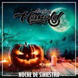 Noche de Siniestro - Dj Harold Octubre 2017