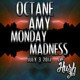 Monday Madness Hush FM July 3, 2017