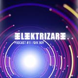 Elektrizare Podcast #11 by SVK Boy