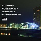 ALL NIGHT HOUSE PARTY -soulful- vol.2