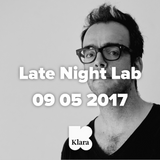 Late Night Lab 09 05 2017