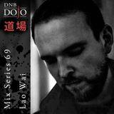 DNB Dojo Mix Series 69: Lao Wai