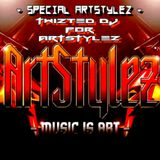 "Special ArtStylez - "" TwiztedDJ For ArtStylez """