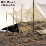 BCR Brunch with roadkill [04-08-2017]