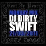 #MondayMix 26 by @dirtyswift - 21.Mar.2011 (Live Mix)