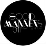 GoodManners 011 mixed by Holder