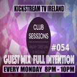 Andry Cristian & Alesana -Club Sessions 054 -Guest Mix FULL INTENTION @Kickstream TV Ireland