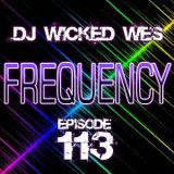 Dj Wicked Wes - Frequency 113
