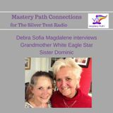 Debra Sofia Magdalene interviews Rev Sister Dominic about her Shamanic and Essene Paths