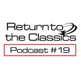 Return To The Classics #19 - Podcast