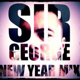 SIR GEORGE - NEW YEAR MIX 2013