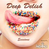Deep Delish Sessions #1 - Mixed by Kekka DJ