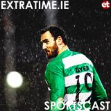 The Extratime.ie Sportscast Episode 97 - Eamon Zayed - Dan Gorman