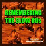 DJ Kit - Remembering The Slow 80s