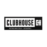 Clubhouse Retro Mix 2014 - Session 5