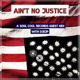 Soul Cool Records/ DJEJP - Aint No Justice