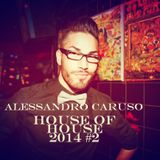 House of House 2014 #2