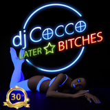 LATER BITCHES - the Party-Hits 2019 by DJ Cocco
