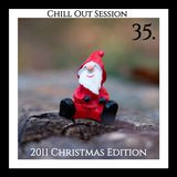 Chill Out Session 35 (2011 Christmas Edition)