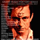 Grand Music For Tiny Souls - Episode 7, July 5th, 2017