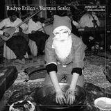 Radyo Etilen - Yurttan Sesler