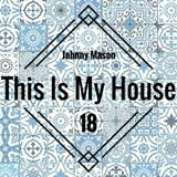 This Is My House 18