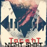 Night Shift EP the mind of TacehT 8-12-18