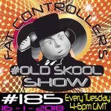 #OldSkool Show #185 with DJ Fat Controller 16th January 2018