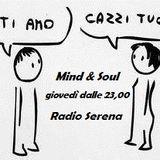 """Mind & Soul """"Amore Ti Amo""""... """"Cazzi Tuoi ! """""""