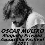 Oscar Mulero - Live @ Maqueta Privada Estudio Mix Aquasella Festival (2011)