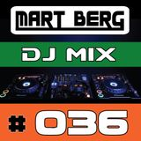 Mart Berg - DJ MIX 36 (Top 10 House & Electro)
