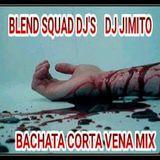 DJ JIMITO'S BACHATA CLASICA CORTA VENA MIX