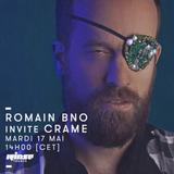 Crame - Rinse France Romain BNO Show