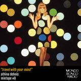 """089. Athina Debois Mixtape #8 """"Travel with your Mind"""""""
