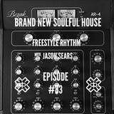 Radio Show #83 23/1/17 (Soulful House) The Freestyle Rhythm Show with Jason Sears on D3ep Radio
