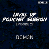 LEVEL UP podcast session with Dom3n [episode 27]