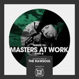 Tribute to Masters At Work (Pt. 4) - Mixed & Selected by The RawSoul