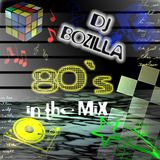 DJ Bozilla - 80s in the Mix