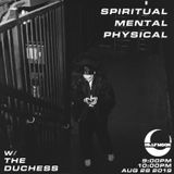 Spiritual Mental Physical w/ The Duchess - 8.28.2019