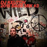 Dj Keutch 2015 Bass Mix #3