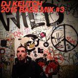Dj Keutch 2015 Bass Mix #3
