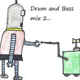 Drum and Bass mix 2...