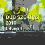 MITOKLIN - DUB SZÉKHÁZ 2016 - CAMPUS FESZTIVÁL