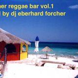 summer reggae bar vol.1 mixed by DJ eberhard forcher