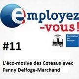 Employez-vous #11- 15 décembre 2016 - Fanny Delforge-Marchand - L'éco-motive des Coteaux