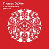 Thomas DeXter 10th Anniversary 2006-2016