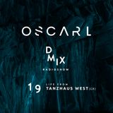 WEEK19_2019_Oscar L Presents - DMix Radioshow - Live from Tanzhaus West, Frankfurt (GR)