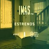 IMAS FM No. 55 - Estrenos