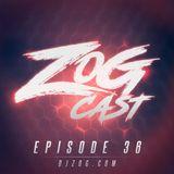 ZOGCAST (Episode 36)
